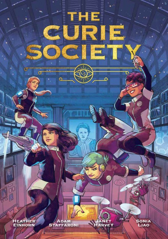 The Curie Society, created by Heather Einhorn and Adam Staffaroni, follows young female scientists in their mission to protect the world. The pair set out to create a story that would provide representation for women in STEM. Part of it was also, from a storytelling perspective, giving ourselves the biggest challenge we could, Staffaroni said.